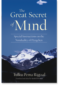 The Great secret of Mind : Tulku Pema Rigsal Rinpoche